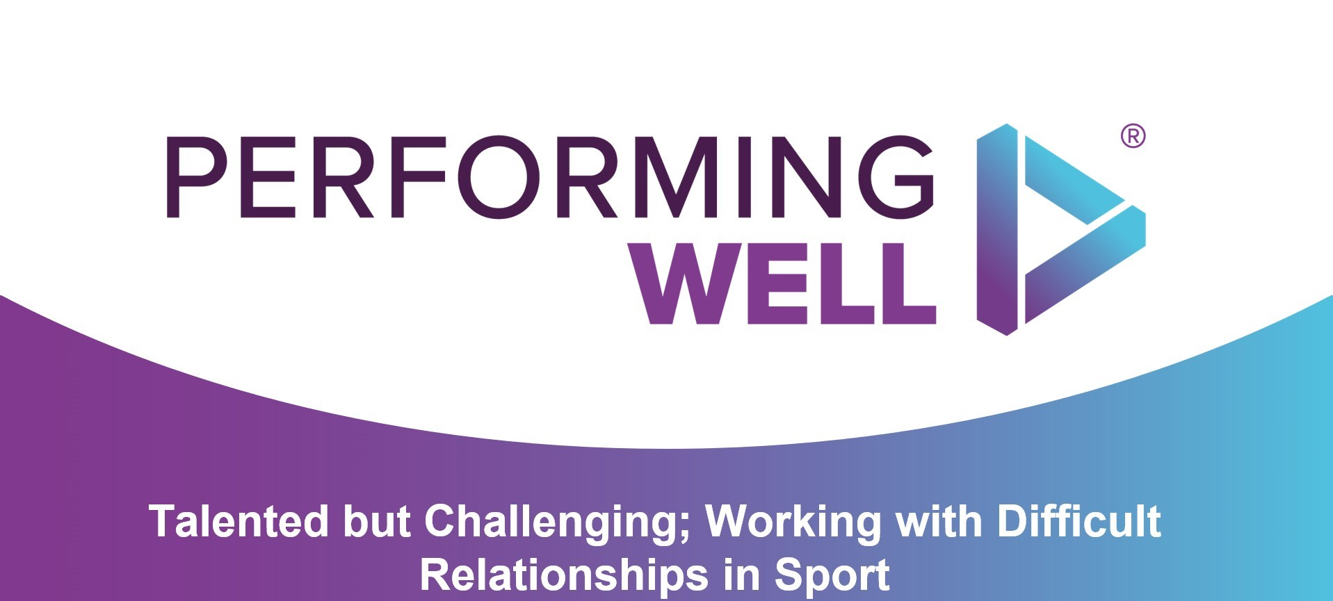 Talented but Challenging: Working with Difficult Relationships In Sport